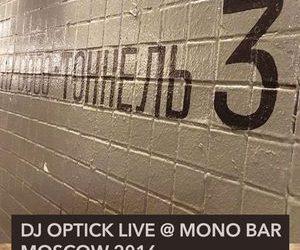 Optick @ MONO BAR – Moscow September 2016